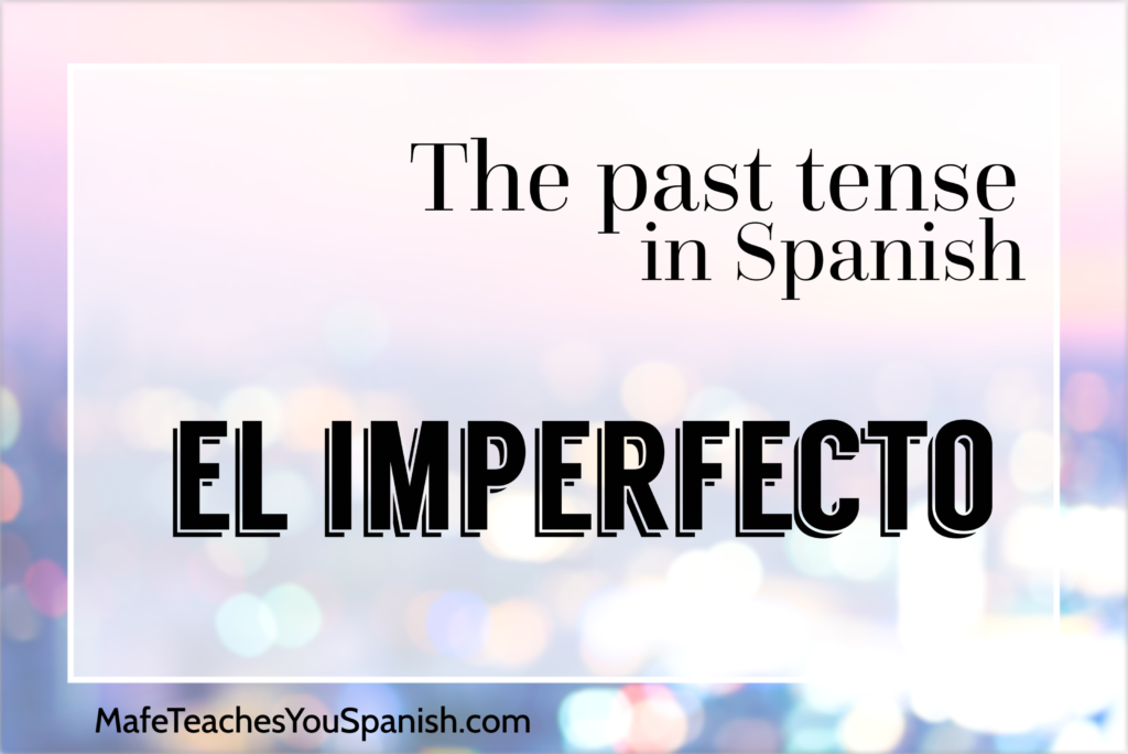 imperfect tense in spanish