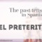 The Past Tense in Spanish: EL PRETÉRITO